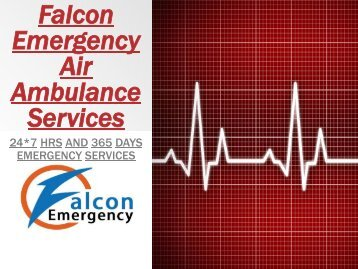 365 Days Services as Never before by Falcon Emergency Raigarh-varanasi