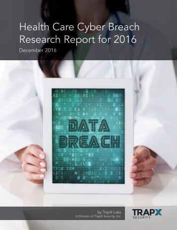Health Care Cyber Breach Research Report for 2016