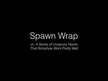 Spawn Wrap