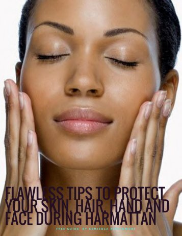 FLAWLESS TIPS TO PROTECT YOUR SKIN HAIR HAND AND FACE DURING HARMATTAN