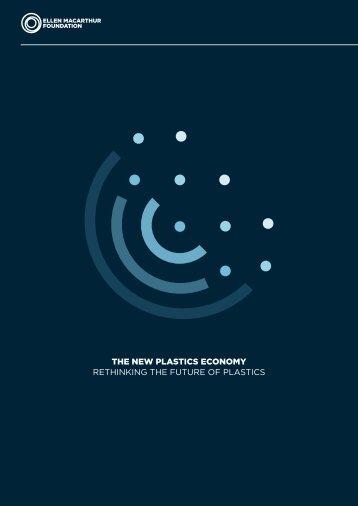 THE NEW PLASTICS ECONOMY RETHINKING THE FUTURE OF PLASTICS