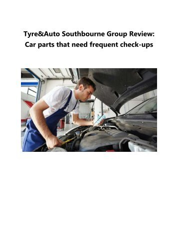 Tyre&Auto Southbourne Group Review Car parts that need frequent check-ups