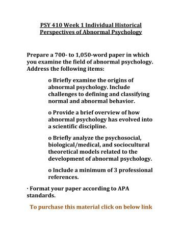 PSY 410 Week 1 Individual Historical Perspectives of Abnormal Psychology