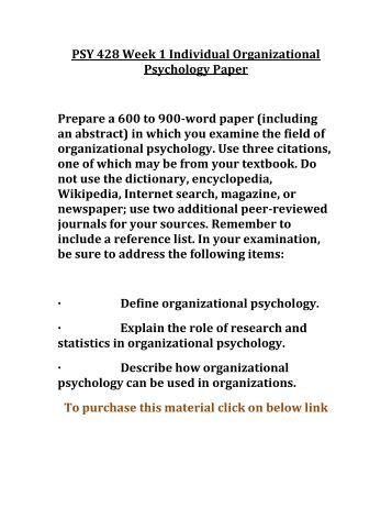 organizational psychology paper psy 428 Applied organizational psychology is the scientific examination of how human  cognition, attitudes, and behavior is affected by the context of leaders, co-workers ,.