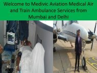 Welcome to Medivic Aviation Medical ICU Air Services from Mumbai and Delhi with Best Paramedical Staff and MD Doctors