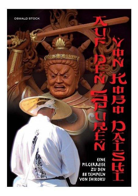 """Eine Pilgerreise zu den 88 Tempeln von Shikoku """"Auf den Spuren von Kobo Daishi"""""""