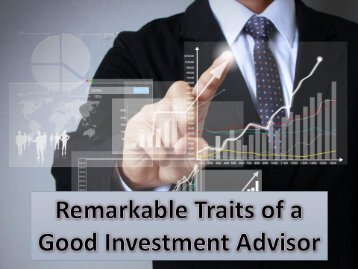Remarkable Traits of a Good Investment Advisor
