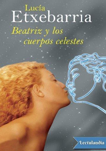 Beatriz y los cuerpos celestes - Lucia Etxebarria (Premio Nadal 1998)