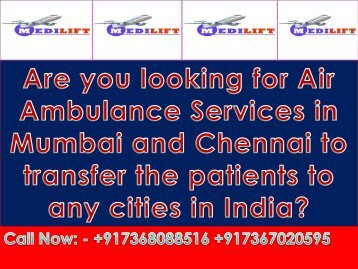 Now Medilift Air ambulance Services in Mumbai and Chennai is Available at Low cost