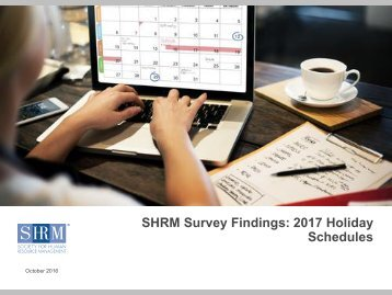 SHRM Survey Findings 2017 Holiday Schedules