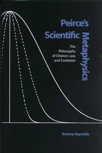Andrew Reynolds - Peirce's Scientific Metaphysics