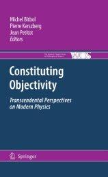 Michel Bitbol, Pierre Kerszberg, Jean Petitot - Constituting Objectivity_Transcendental Perspectives on Modern Physics