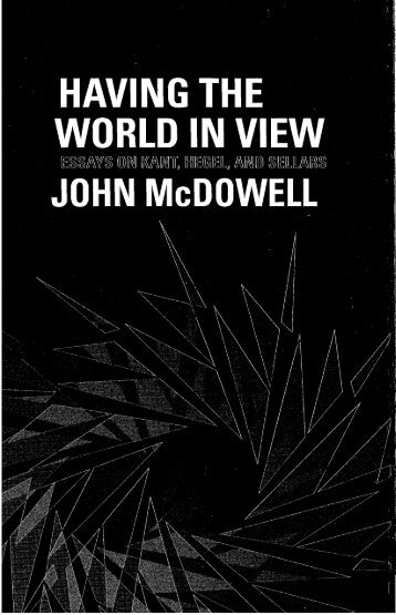 John McDowell - Having the World in View_Essays on_Kant, Hegel and Sellars