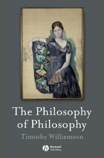 Timothy Williamson - The_Philosophy of Philosophy