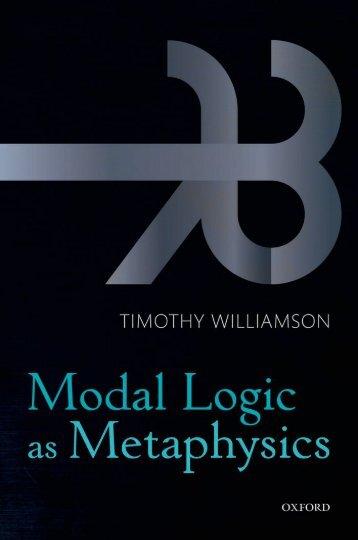 Timothy Williamson - Modal Logic as Metaphysics
