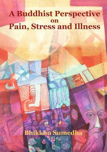 Bhikkhu Sumedha: A Buddhist Perspective on Pain, Stress and Illness