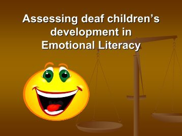 Assessing deaf children's development in Emotional Literacy