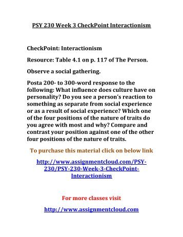 psy 230 week 1 checkpoint Nbsp checkpoint interactionism resource table 4 1 on p 117 of the person observe a social gathering post 200 to 300 word response following what influence does.