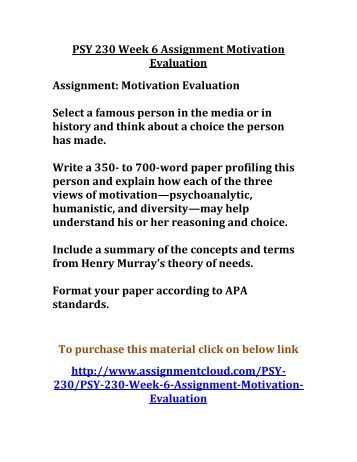 psy 230 week 6 motivation evaluation Psy 230 uop course,psy 230 uop materials,psy 230 uop homework .