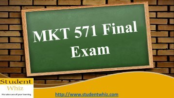 Studentwhiz - MKT 571 Final Exam: Questions and Answers Key Free