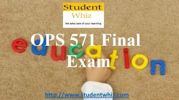 Studentwhiz - UOP OPS 571 Final Exam 2016 Questions and Answers Free