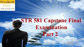 Studentwhiz : STR 581 Capstone Final Examination Part 2 Answers Free