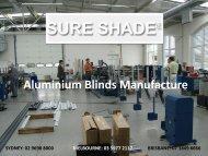 Sure Shade - Aluminium Blinds Manufacture