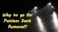 Why to go for Painless Dent Removal