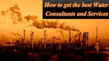 How to get the best Water Consultants and Services