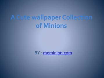 A Cute wallpaper Collection Of Minions
