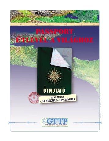 PASSPORT — Útlevél a világhoz Az Útmutató tartalma
