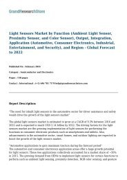 Light Sensors Market by Function (Ambient Light Sensor, Proximity Sensor, and Color Sensor), Output, Integration,   Application (Automotive, Consumer Electronics, Industrial, Entertainment, and Security), and Region - Global Forecast to   2022