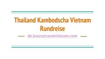 Thailand Kambodscha Vietnam Rundreise