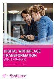 Auszug aus dem White Paper zur Digital Workplace Transformation
