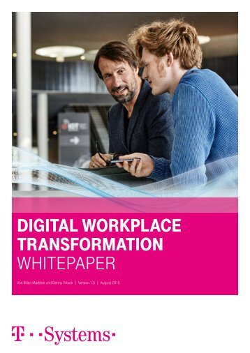 Auszug aus dem White Paper zur Digital Workplace Transformation