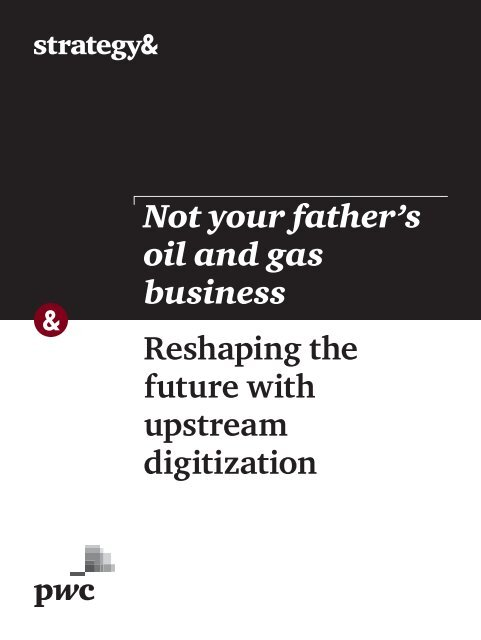 Not-your-fathers-oil-and-gas-business
