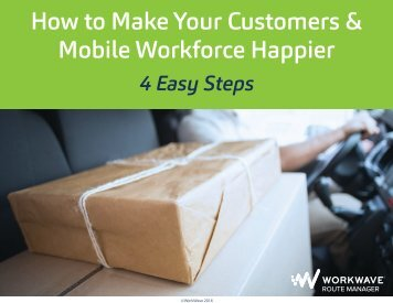 How to Make Your Customers & Mobile Workforce Happier