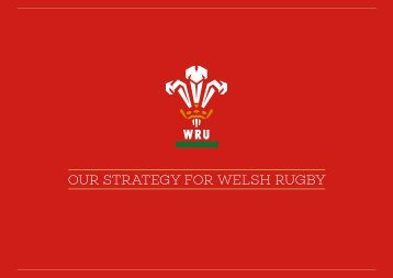 OUR STRATEGY FOR WELSH RUGBY