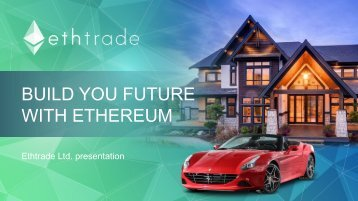 BUILD YOU FUTURE WITH ETHEREUM