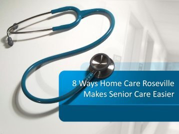8 Ways Home Care Roseville Makes Senior Care Easier