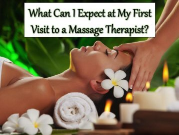 What Can I Expect at My First Visit to a Massage Therapist