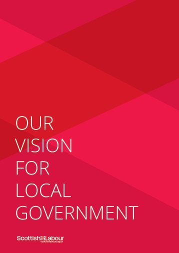 OUR VISION FOR LOCAL GOVERNMENT