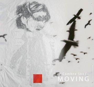 Moving - Cambra Skadé