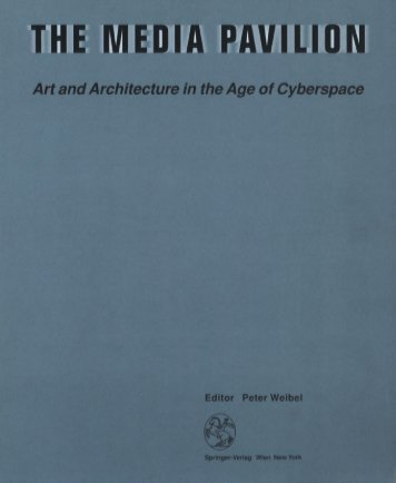 The Media Pavilion - Art and Architecture in the Age of Cyberspace (Art Ebook)