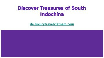 Discover Treasures of South Indochina