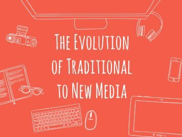 Chapter 2 - The Evolution of Traditional to New Media