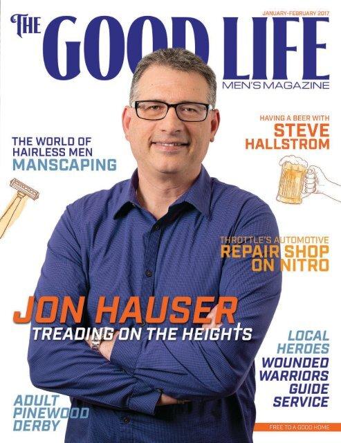 The Good Life Men's Magazine - Jan/Feb 2017