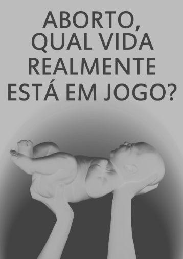 ABORTO, O QUE REALMENTE ESTÁ EM JOGO