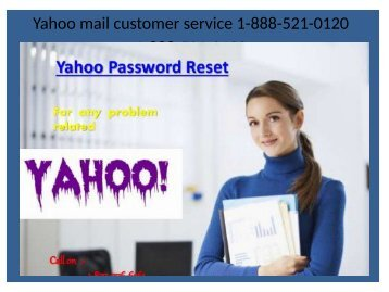 Solutions to resolve Yahoo problems contact Yahoo technical associates 1-888-521-0120