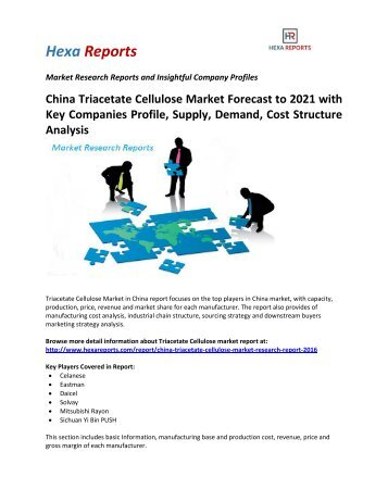 China Triacetate Cellulose Market Forecast to 2021 with Key Companies Profile, Supply, Demand, Cost Structure Analysis